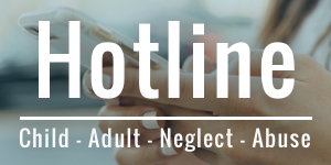 Hotline - Child Adult Neglect Abuse